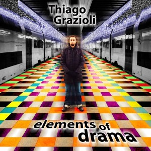 Thiago Grazioli - Elements Of Drama